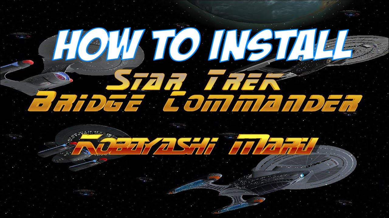 How To Install Star Trek Bridge Commander Kobayashi Maru Youtube