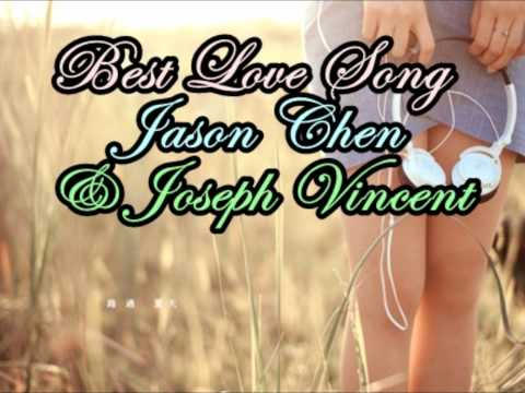 Best Love Song [COVER] Jason Chen x Joseph Vincent. LYRICS ON SCREEN & DESCRIPTION