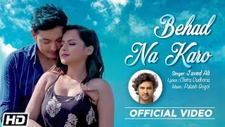 Behad Na Karo I Javed Ali I Palash Surya Gogoi I Chitra Dudhoria | Latest Hindi Song 2019