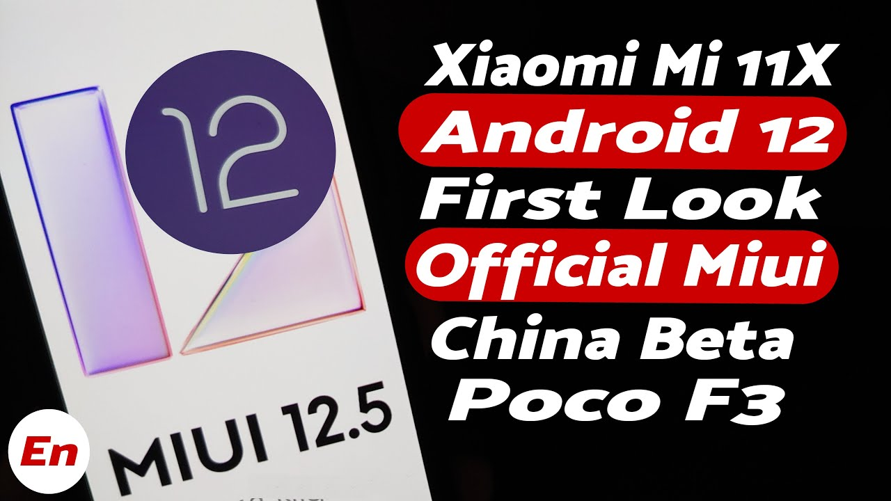 Xiaomi Mi 11X | Official Android 12 | Miui 12.5 China Beta | First Look | What's New & Missing