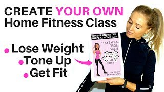 GET FIT AT HOME - MAKE YOUR OWN HOME WORKOUTS TO LOSE WEIGHT, TONE UP & INCREASE YOUR FITNESS