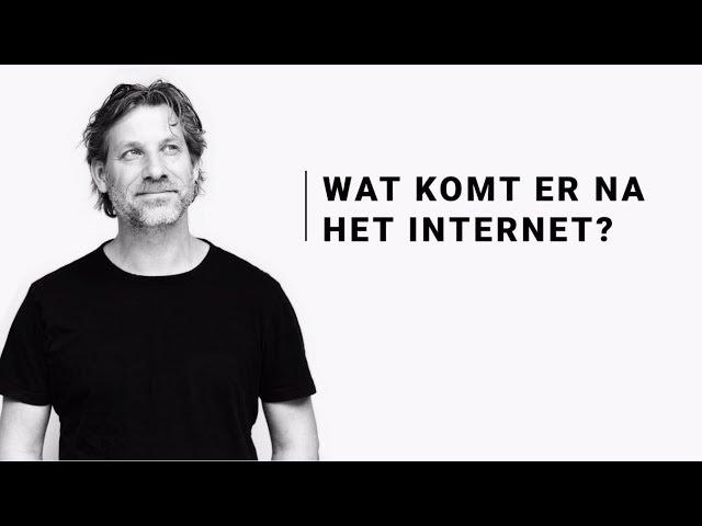 Wat komt er na het internet? - Martijn Aslander