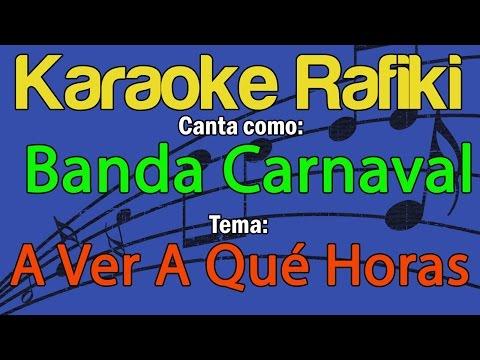 Banda Carnaval - A Ver A Qué Horas Karaoke Demo