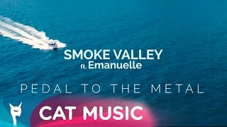 Smoke Valley feat. Emanuelle - Pedal to the metal (Official Single)