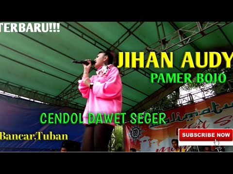 Jihan audy PAMER BOJO terbaru!! Live bancar,Tuban