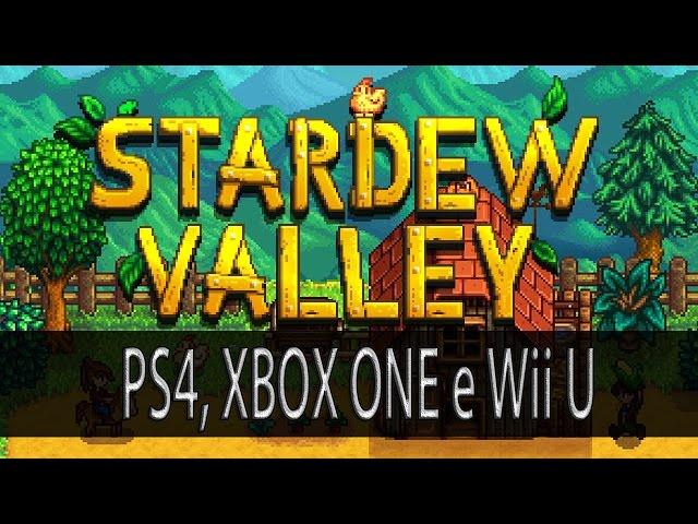 [PT-BR] Stardew Valley lançamento oficial para PS4, XBOX ONE e Wii U Q4