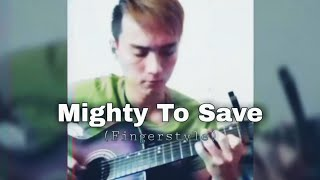 Mighty To Save - Hillsong (Fingerstyle)