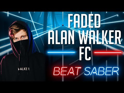 Faded - Alan Walker FC (Beat Saber Custom Song)