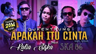 Download lagu APAKAH ITU CINTA | KALIA SISKA ft SKA 86 | DJ KENTRUNG (Official Music Video)
