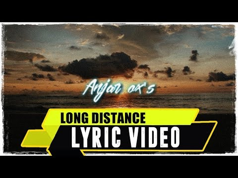 ANJAR OX'S - Long Distance [ New ] ( Lyric Video )