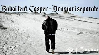 Baboi feat Casper - Drumuri separate ( Single 2018 )