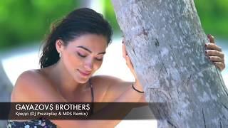 GAYAZOV$ BROTHER$ - Кредо (DJ Prezzplay & MDS Remix)