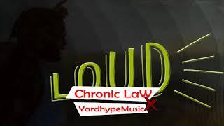 Chronic Law & YardhypeMusic - Loud - November 2018