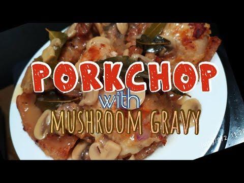 Porchop With Mushroom Gravy/Lutong Pinoy/Panlasang Pinoy