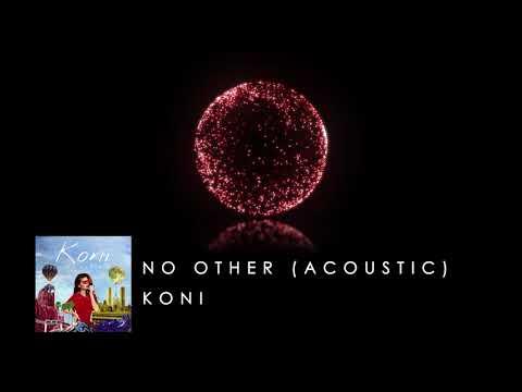Koni - No Other (Acoustic Version)