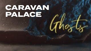 Caravan Palace - Ghosts (Official audio)