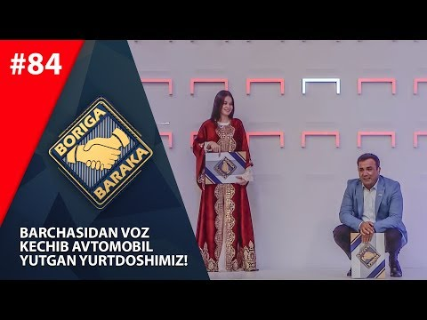 Boriga baraka 84-son Barchasidan voz kechib AVTOMOBIL yutgan yurtdoshimiz! (21.09.2019)
