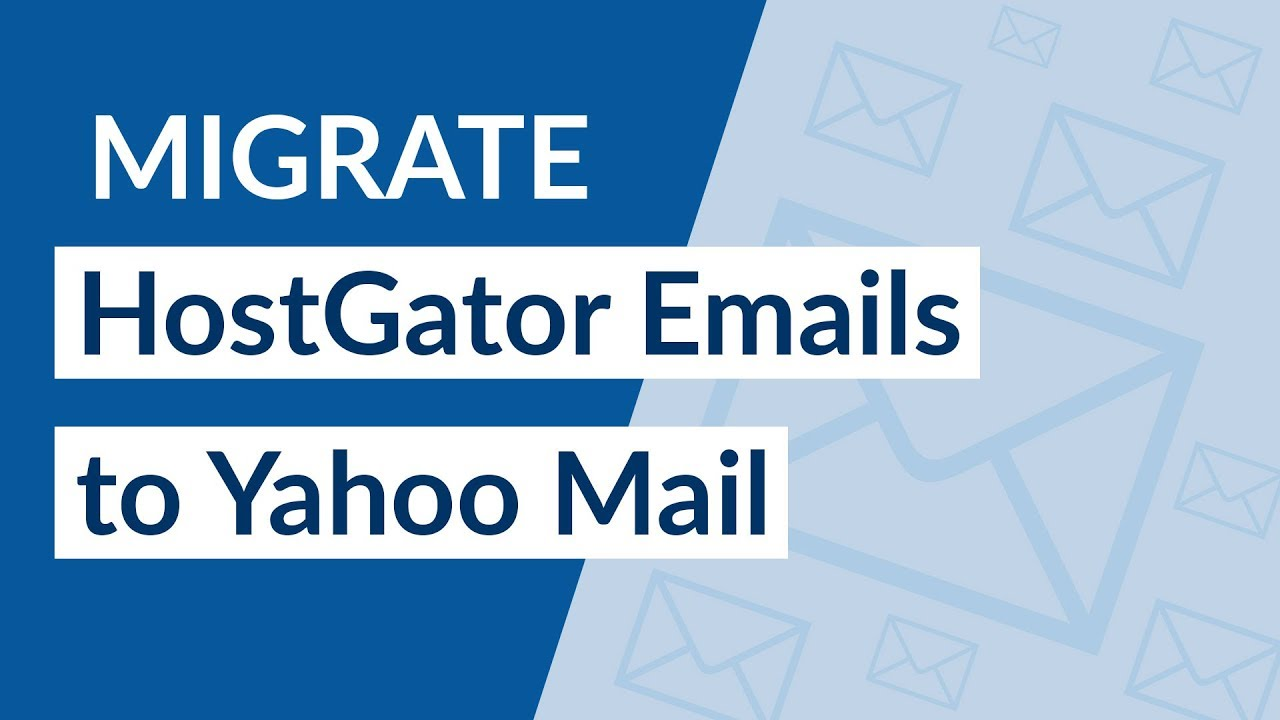 HOSTGATOR TO YAHOO – HOW TO IMPORT HOSTGATOR EMAILS TO YAHOO MAIL