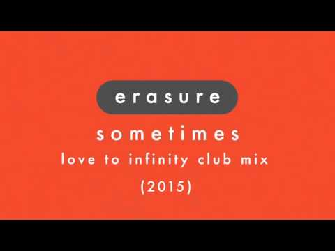 ERASURE - Sometimes  (Love To Infinity 2015 Club Mix)