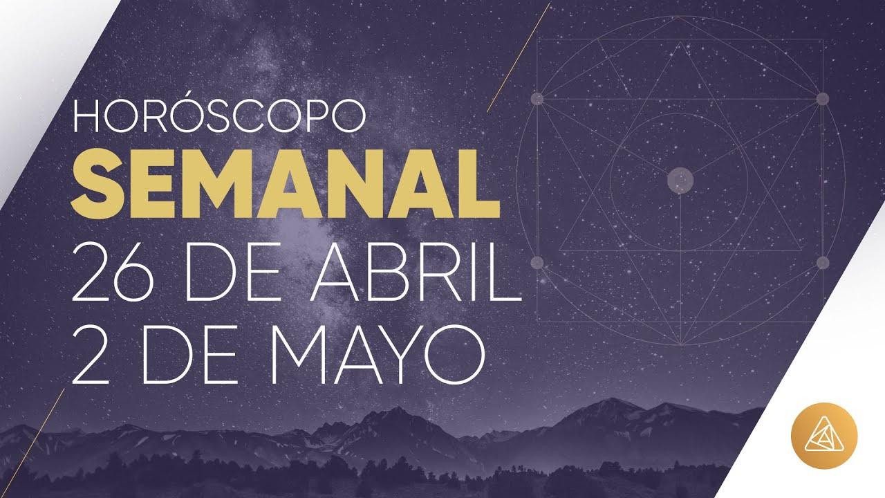 HOROSCOPO SEMANAL | 26 DE ABRIL AL 2 DE MAYO | ALFONSO LEÓN ARQUITECTO DE SUEÑOS