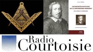 Les sources occultes de la philosophie moderne & Franc-maçonnerie - Alain Pascal (Radio Courtoisie)
