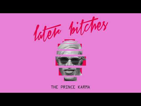 The Prince Karma - Later Bitches [Ultra Music]