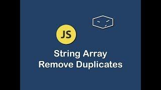 String Array Remove Duplicates In Javascript