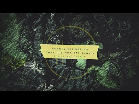 Lane Boy and the Niners | TØP (Mashup)
