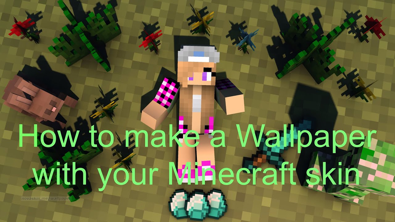 How To Make A Wallpaper With Your Minecraft Skin Youtube