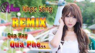 LK Nhạc Trẻ Remix Hay Nhất 2019 Sôi Động | lk nhạc trẻ remix 2018 - nhac remix 2019