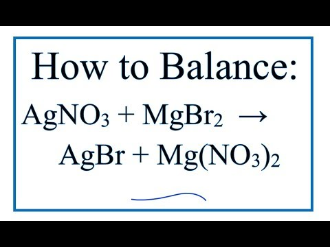 How To Balance AgNO3 + MgBr2 = AgBr + Mg(NO3)2  | Silver Nitrate + Magnesium Bromide
