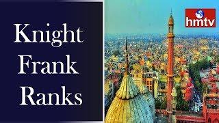 Knight Frank Ranks : Delhi 9th, Mumbai 28th Across 45 Global Cities | hmtv