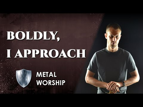 Metal Worship - Boldly I Approach
