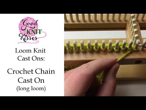Loom Knit Crochet Chain Cast On Long Loom Youtube