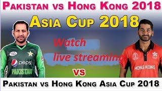 PTV Sport live Pakistan Vs  hongkong live streaming 2nd match Asia cup 2018