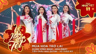 Mùa Hoa Trở Lại - Giang Hồng Ngọc, Hòa Minzy, Như Quỳnh, Vũ Thảo My   Gala Nhạc Việt 11 (Official)