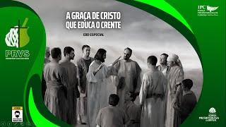 A GRAÇA DE CRISTO QUE EDUCA O CRENTE