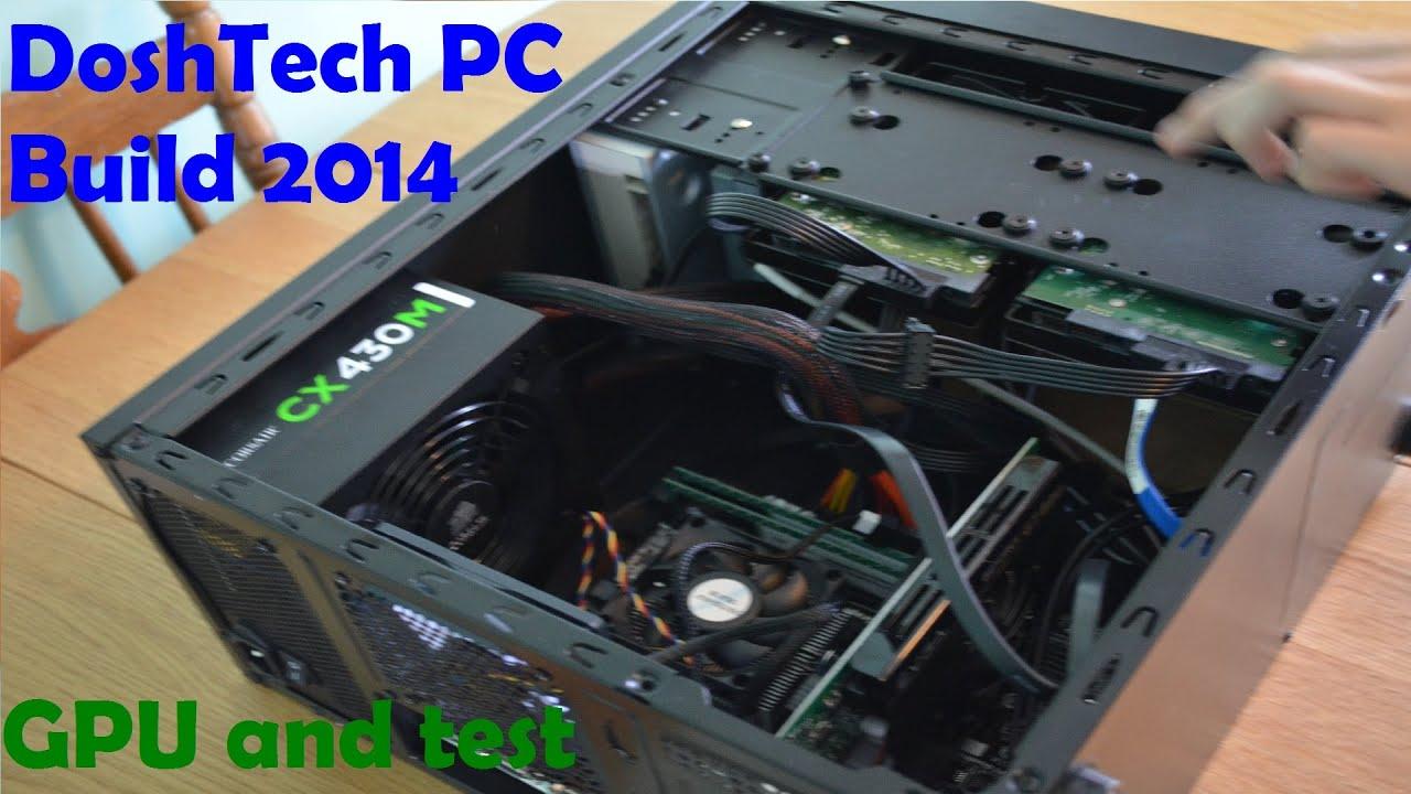 DoshTech 2014 PC build Part 4 GPU and TEST!