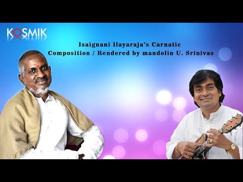 Isaignani Ilayaraja's Carnatic Compositions - Rendered by Mandolin Uas