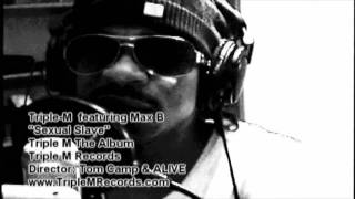 Triple M - Sexual Slave Feat Max B  (HD)