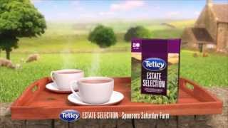 Tetley Estate Selection - sponsors Saturday Farm