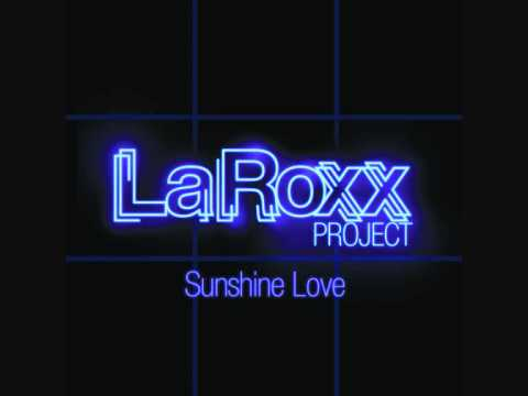 LaRoxx Project - Sunshine Love (Radio Edit)