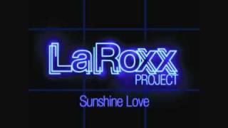 LaRoxx Project - Sunshine Love (Radio Edit)