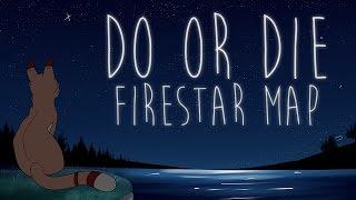 Do or Die // Firestar MAP [CLOSED - BACKUPS OPEN]