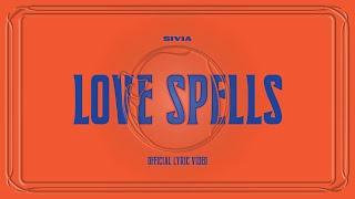 SIVIA - LOVE SPELLS (OFFICIAL LYRIC VIDEO)