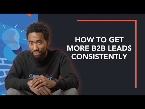 B2B Marketing Strategy: How To Get More Leads For B2B Businesses