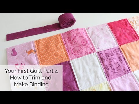 Your First Quilt Part 4: Trim And Make Binding