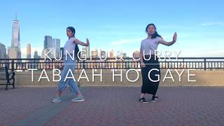 Tabaah Ho Gaye in New York | Hip-hop Fusion Dance | Kalank | Kungfu Curry | Chinese & Indian Girls