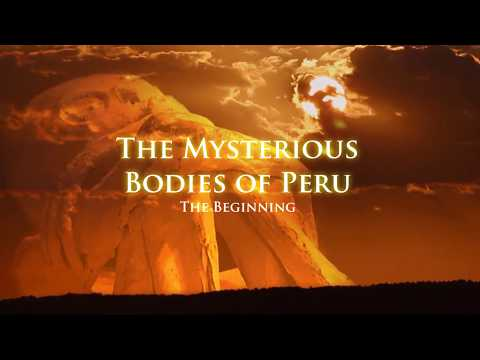 MYSTERIOUS BODIES OF PERU: THE MOST IMPORTANT DISCOVERY OF THE 21ST CENTURY