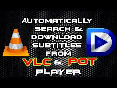 How To Automatically Search And Download Subtitles For Movies In VLC And Daum PotPlayer NEW!!! 2016✔